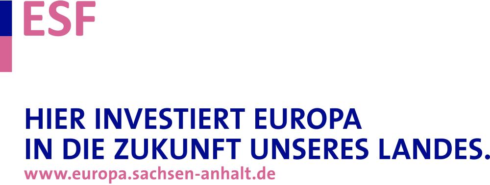 ESF – Hier investiert Europa in die Zukunft unseres Landes. www.eurpa.sachsen-anhalt.de